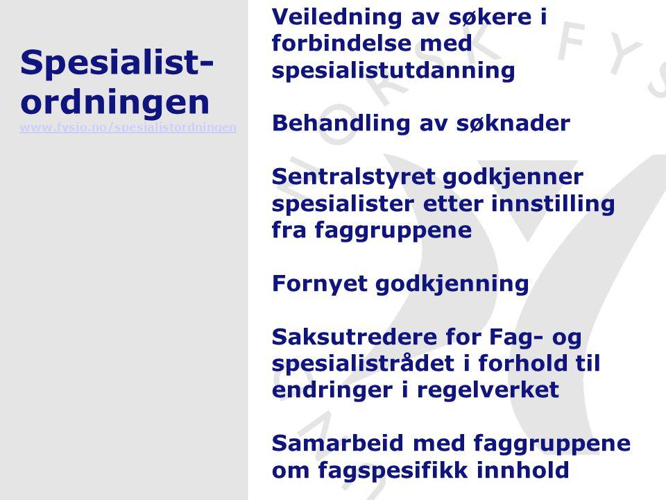 Spesialist- ordningen www.fysio.no/spesialistordningen www.fysio.no/spesialistordningen Veiledning av søkere i forbindelse med spesialistutdanning Beh