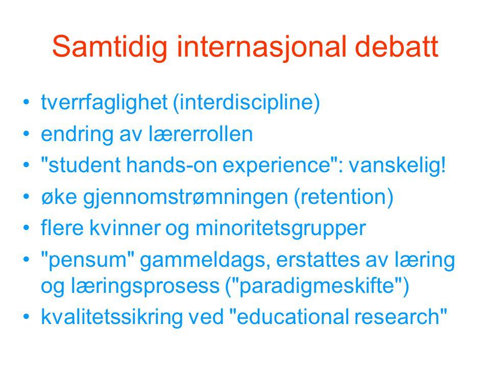 Samtidig internasjonal debatt tverrfaglighet (interdiscipline) endring av lærerrollen student hands-on experience : vanskelig.