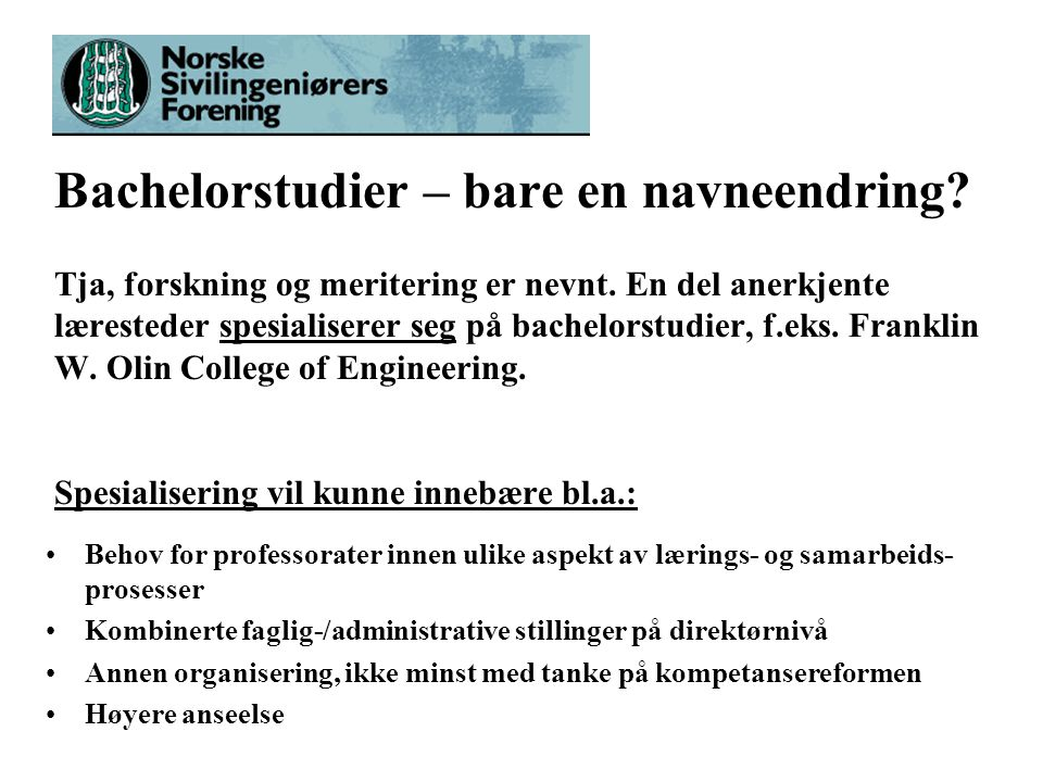 Bachelorstudier – bare en navneendring. Tja, forskning og meritering er nevnt.