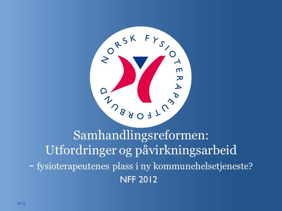 NORSK FYSIOTERAPEUTFORBUND Samhandlingsreformen uttrykk for helse- og omsorgstjenestes evne til oppgavefordeling seg imellom for å nå felles mål, omforent mål, samt evne til å gjennomføre oppgaver på en koordinert måte .