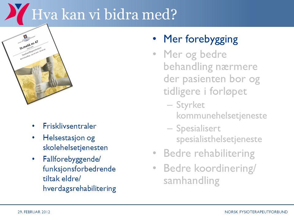 NORSK FYSIOTERAPEUTFORBUND Sentrale føringer skal gjenspeiles i kommunale planverk/ styringsdokumenter Handlingsprogram med økonomiplan 2012-2015 1.InnledningInnledning 2.Programområde - SentraladministrasjonProgramområde - Sentraladministrasjon 3.Programområde - OppvekstProgramområde - Oppvekst 4.Programområde - Helse og OmsorgProgramområde - Helse og Omsorg 5.Programområde - Utvikling og DriftProgramområde - Utvikling og Drift 6.Ansvar 9000Ansvar 9000