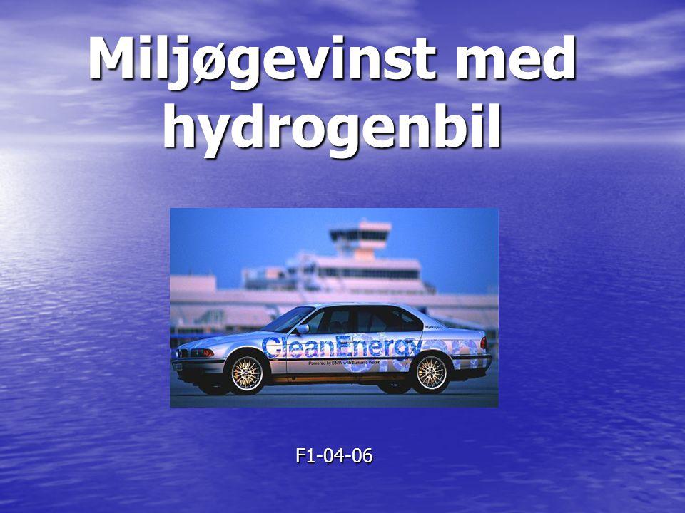 3 prinsipper for hydrogenbasert transport Ombygd forbrenningsmotor Ombygd forbrenningsmotor –Mazda RX-8 Ombygd forbrenningsmotor som driver elmotor Ombygd forbrenningsmotor som driver elmotor –Toyota Prius Brenselscelle Brenselscelle –Toyota Prius