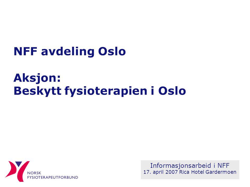 NFF avdeling Oslo Aksjon: Beskytt fysioterapien i Oslo Informasjonsarbeid i NFF 17.
