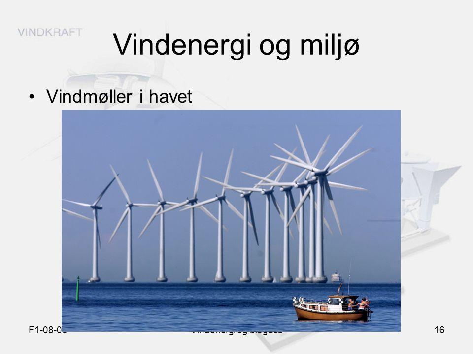 F1-08-06Vindenergi og biogass16 Vindenergi og miljø Vindmøller i havet