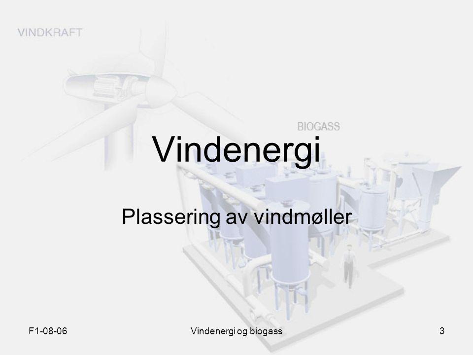 F1-08-06Vindenergi og biogass3 Vindenergi Plassering av vindmøller