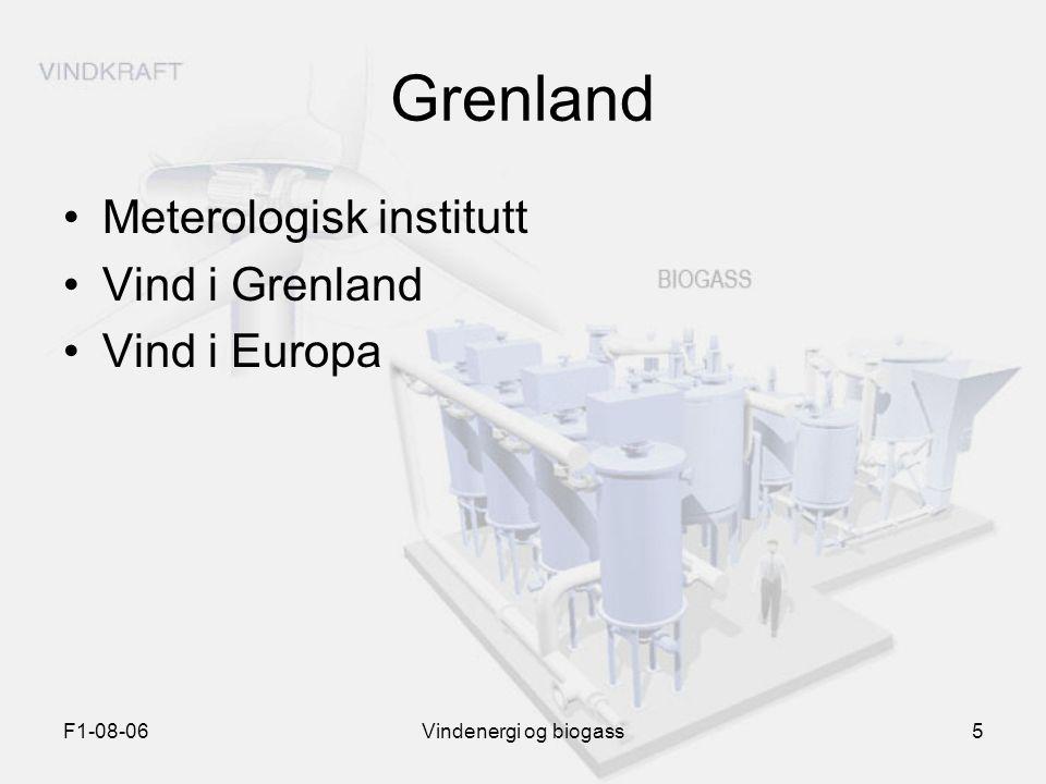 F1-08-06Vindenergi og biogass5 Grenland Meterologisk institutt Vind i Grenland Vind i Europa