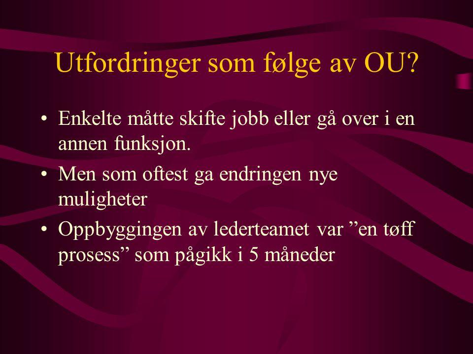 Utfordringer som følge av OU. Enkelte måtte skifte jobb eller gå over i en annen funksjon.