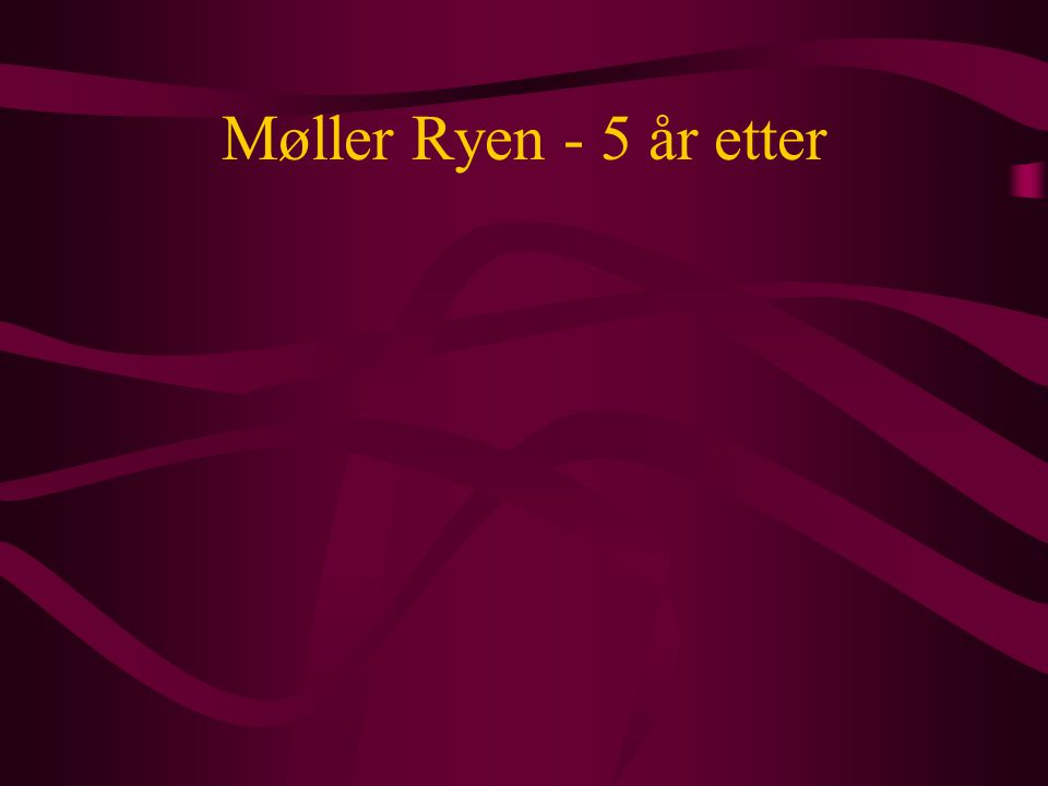 Møller Ryen - 5 år etter