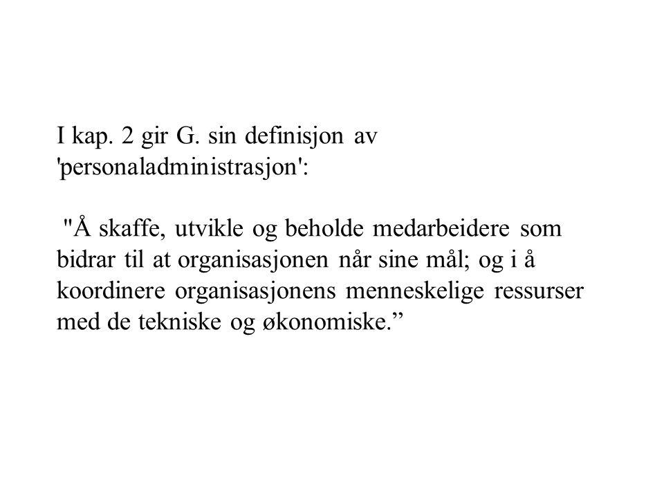I kap. 2 gir G. sin definisjon av 'personaladministrasjon':