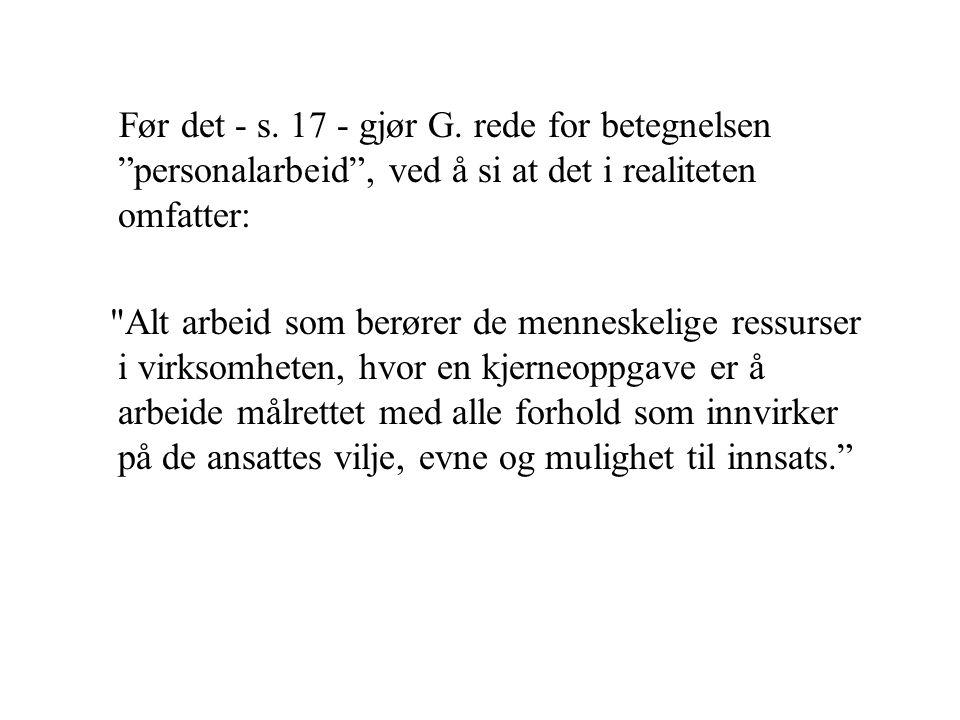 """Før det - s. 17 - gjør G. rede for betegnelsen """"personalarbeid"""", ved å si at det i realiteten omfatter:"""