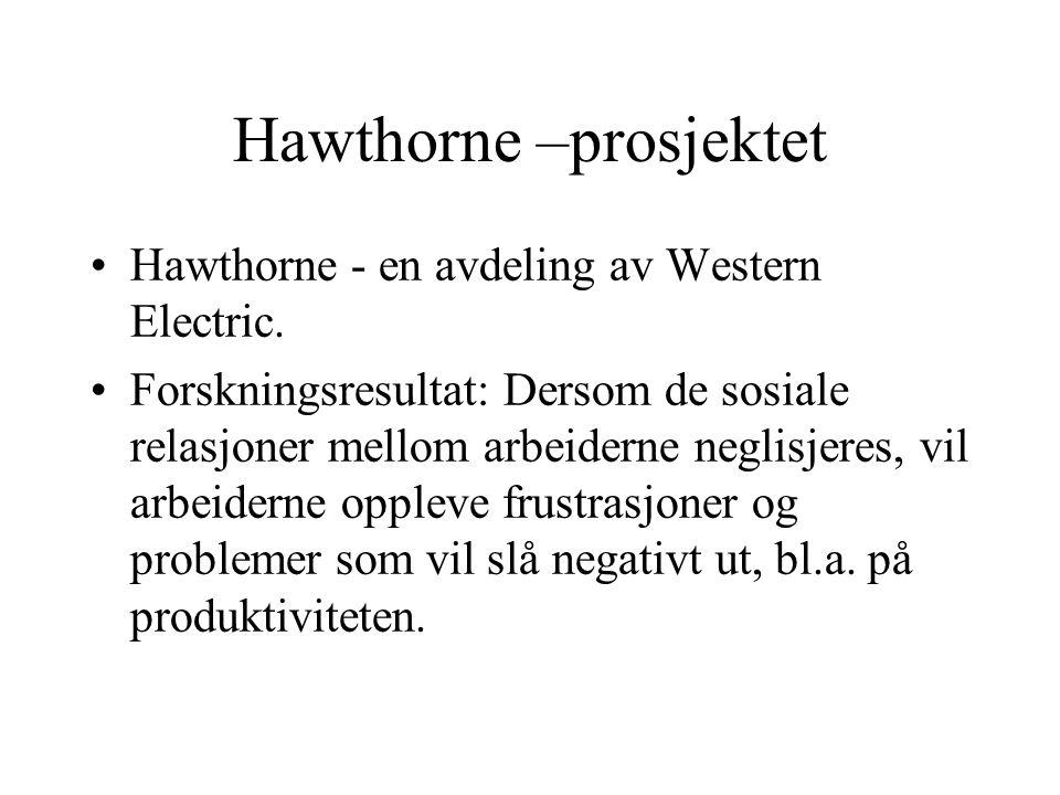 Hawthorne –prosjektet Hawthorne - en avdeling av Western Electric.