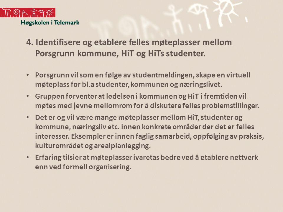1.Identifisere hvilke endringer som vil gjøre studiestedet mer attraktivt for studentene.