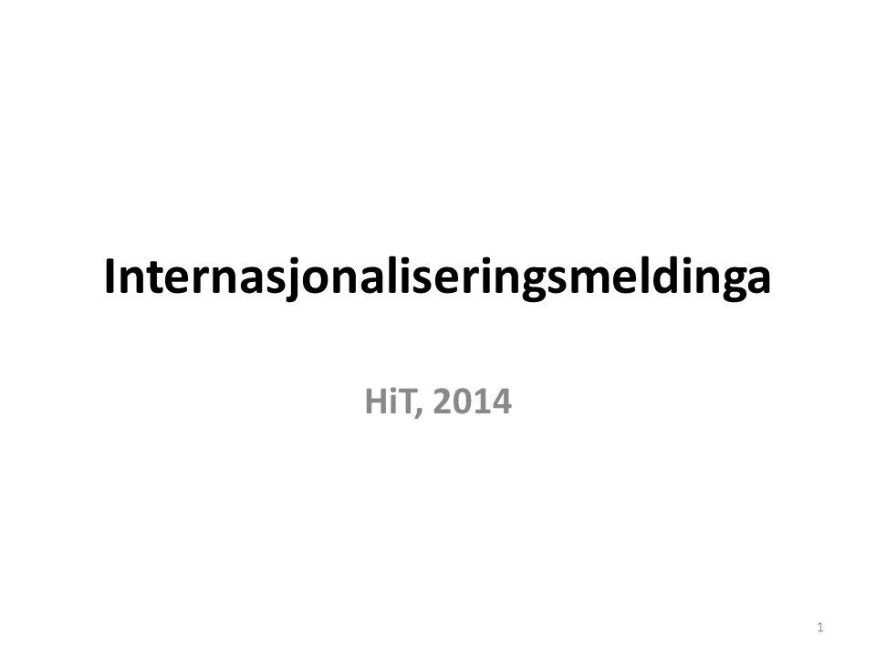 Internasjonaliseringsmeldinga HiT, 2014 1