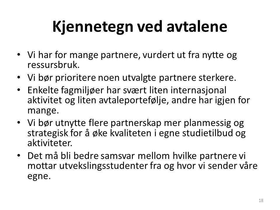 Kjennetegn ved avtalene Vi har for mange partnere, vurdert ut fra nytte og ressursbruk. Vi bør prioritere noen utvalgte partnere sterkere. Enkelte fag
