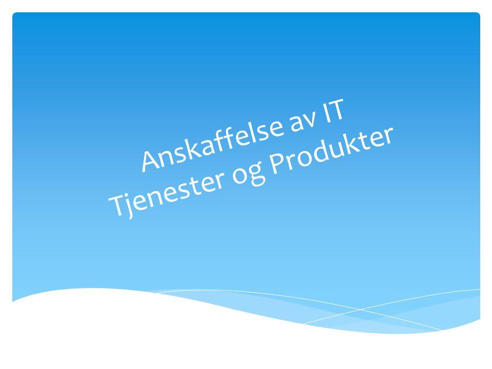 Anskaffelse av IT Tjenester og Produkter