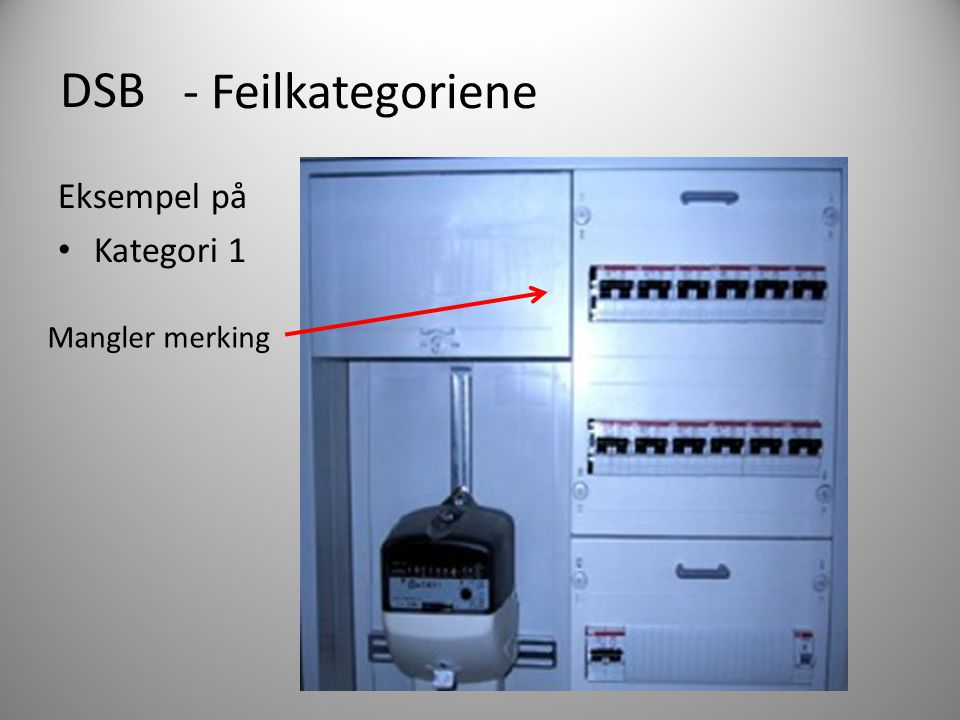 DSB Eksempel på Kategori 1 - Feilkategoriene Mangler merking