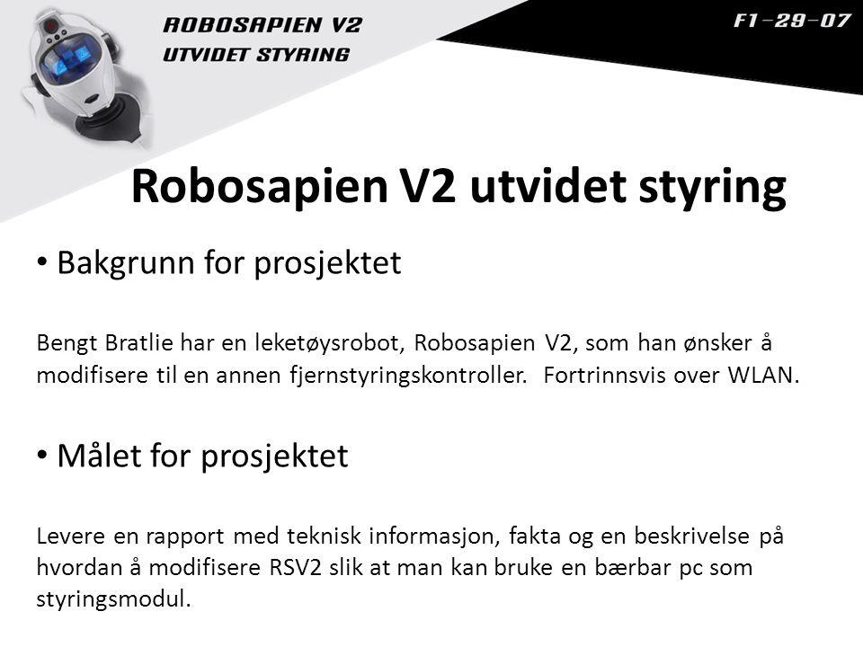 Robosapien V2 utvidet styring Bakgrunn for prosjektet Bengt Bratlie har en leketøysrobot, Robosapien V2, som han ønsker å modifisere til en annen fjernstyringskontroller.