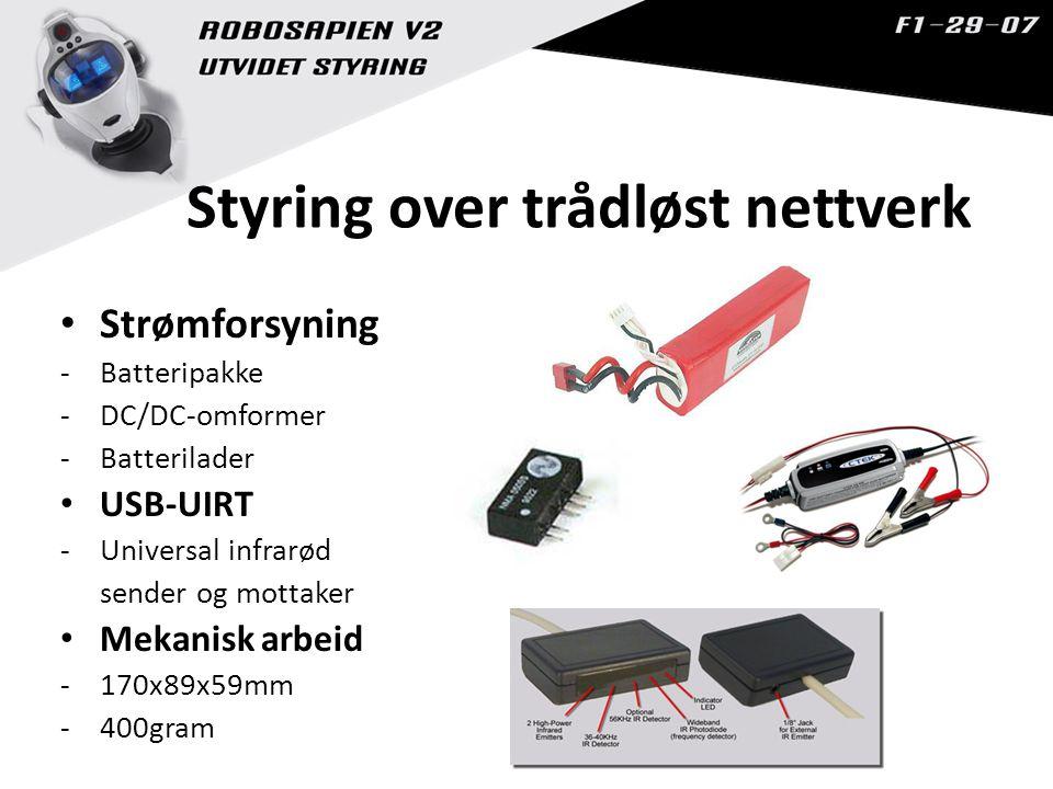 Styring over trådløst nettverk Strømforsyning -Batteripakke -DC/DC-omformer -Batterilader USB-UIRT -Universal infrarød sender og mottaker Mekanisk arbeid -170x89x59mm -400gram