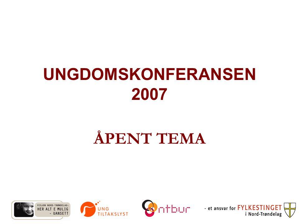 UNGDOMSKONFERANSEN 2007 ÅPENT TEMA