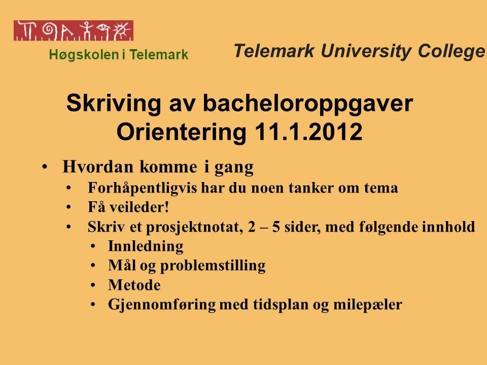 Høgskolen i Telemark Hvordan komme i gang Forhåpentligvis har du noen tanker om tema Få veileder.