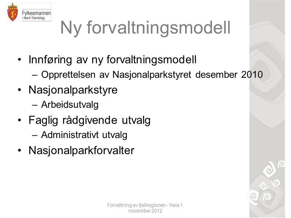 Ny forvaltningsmodell Innføring av ny forvaltningsmodell –Opprettelsen av Nasjonalparkstyret desember 2010 Nasjonalparkstyre –Arbeidsutvalg Faglig råd