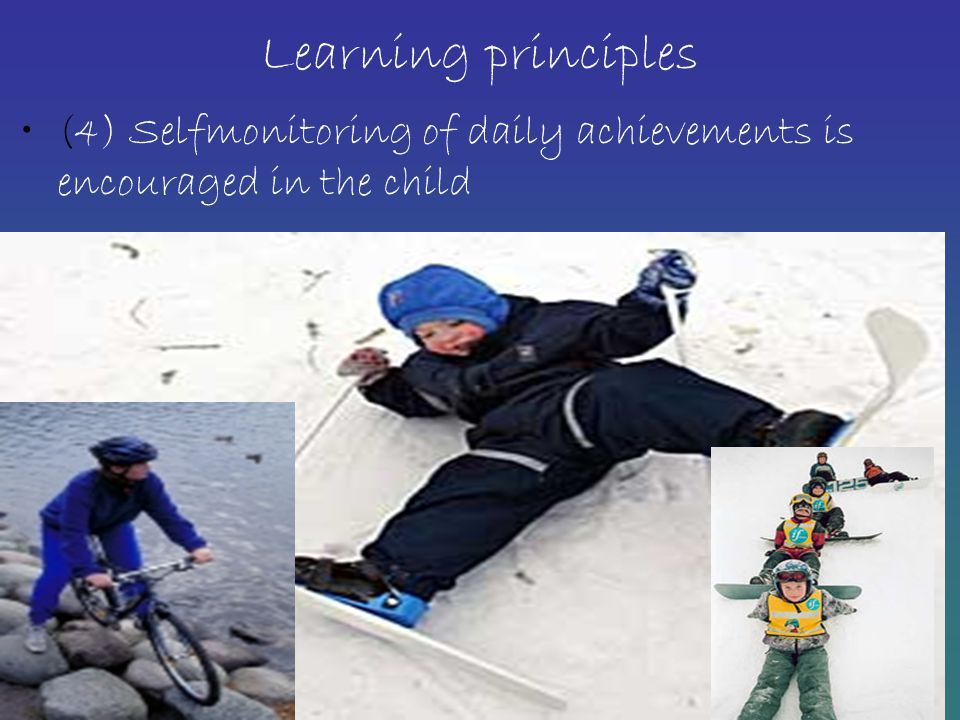 Learning principles (4) Selfmonitoring of daily achievements is encouraged in the child