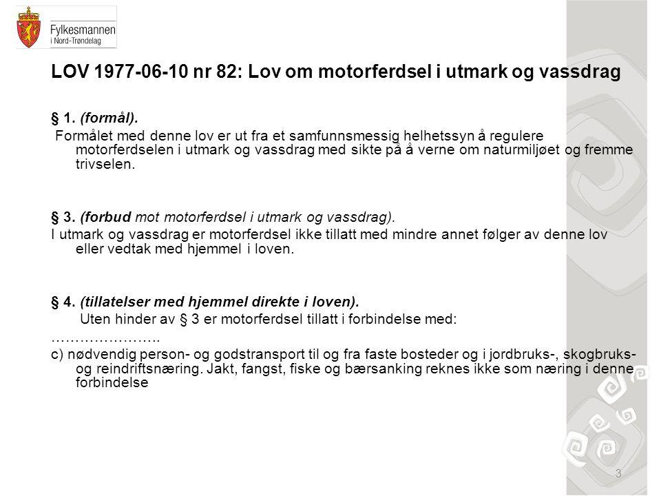 3 LOV 1977-06-10 nr 82: Lov om motorferdsel i utmark og vassdrag § 1.
