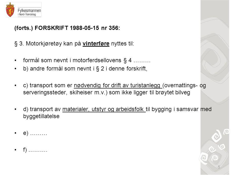 (forts.) FORSKRIFT 1988-05-15 nr 356: § 3.