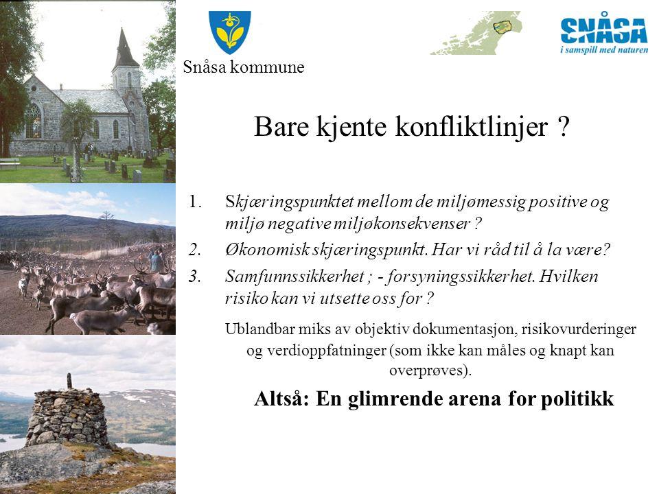 Snåsa kommune Bare kjente konfliktlinjer .