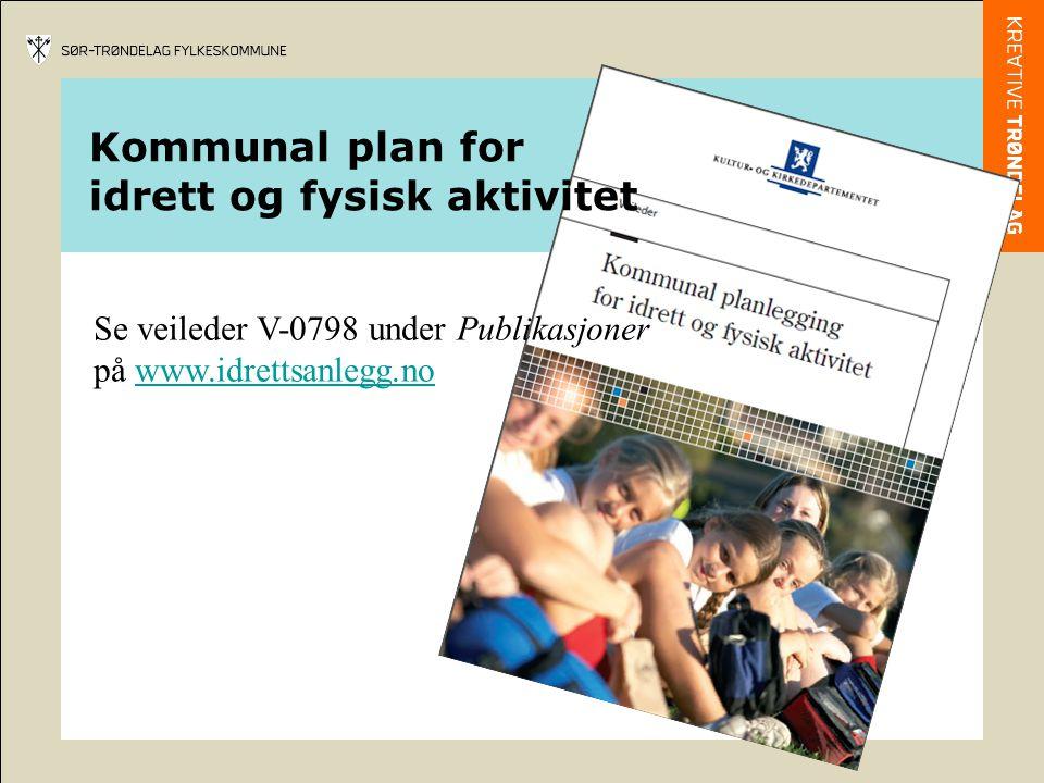 Plan - et vilkår for å søke SM Det et vilkår for å søke spillemidler at anlegget er med i en kommunal plan for idrett og fysisk aktivitet.