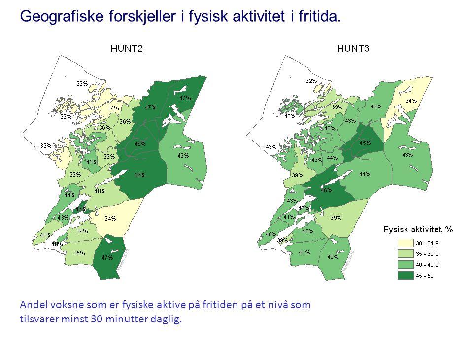 Geografiske forskjeller i fysisk aktivitet i fritida. Andel voksne som er fysiske aktive på fritiden på et nivå som tilsvarer minst 30 minutter daglig