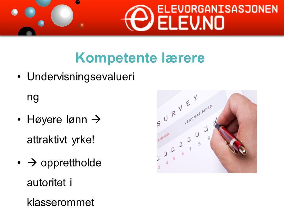 Kompetente lærere Undervisningsevalueri ng Høyere lønn  attraktivt yrke.