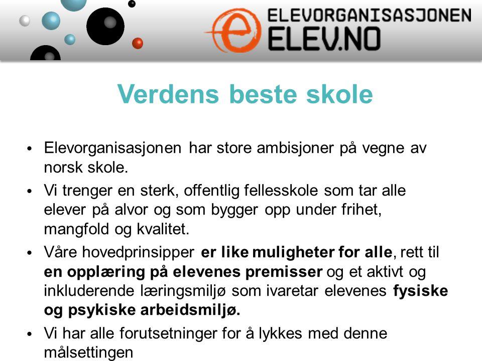 Verdens beste skole Elevorganisasjonen har store ambisjoner på vegne av norsk skole.
