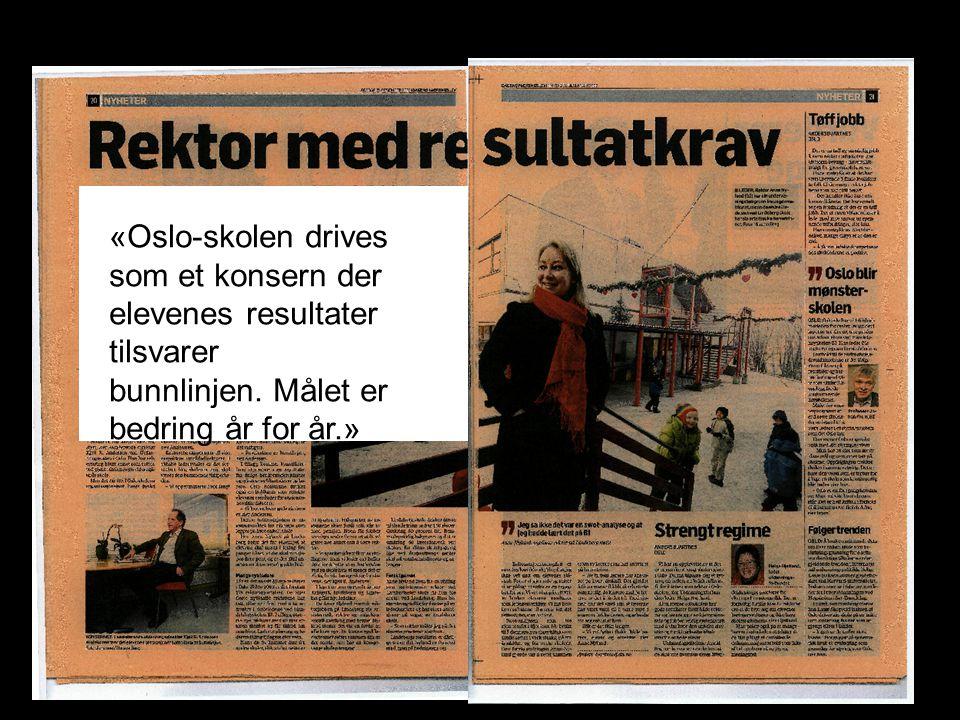 «Oslo-skolen drives som et konsern der elevenes resultater tilsvarer bunnlinjen.
