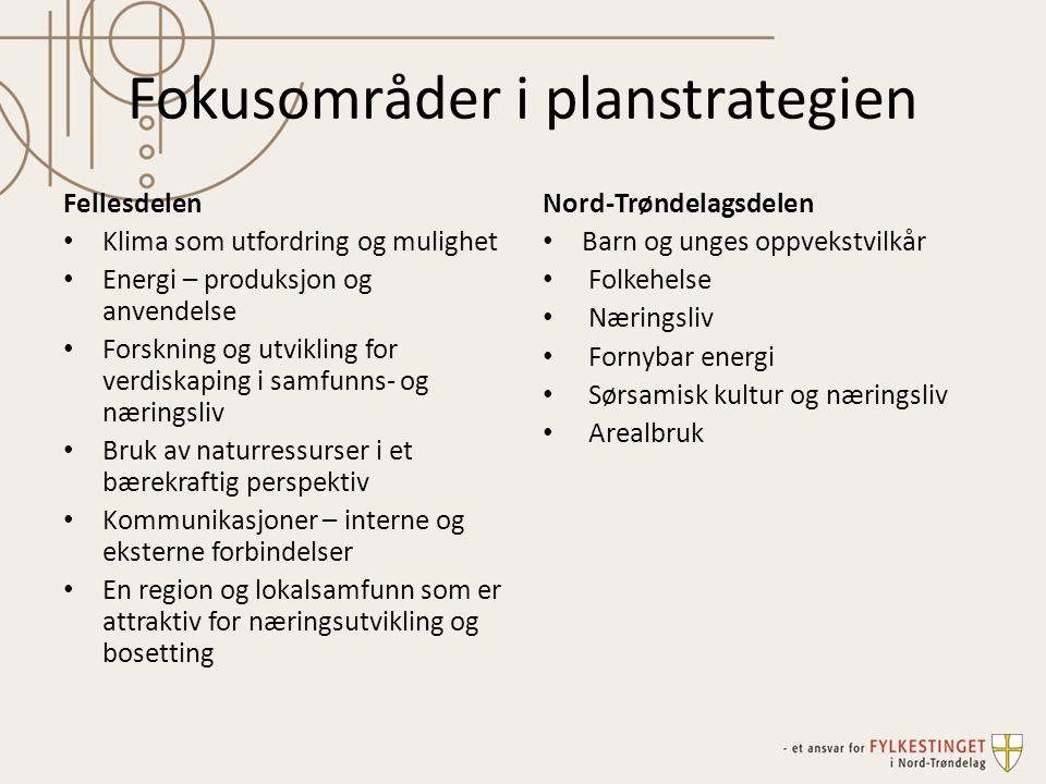 Fokusområder i planstrategien Fellesdelen Klima som utfordring og mulighet Energi – produksjon og anvendelse Forskning og utvikling for verdiskaping i