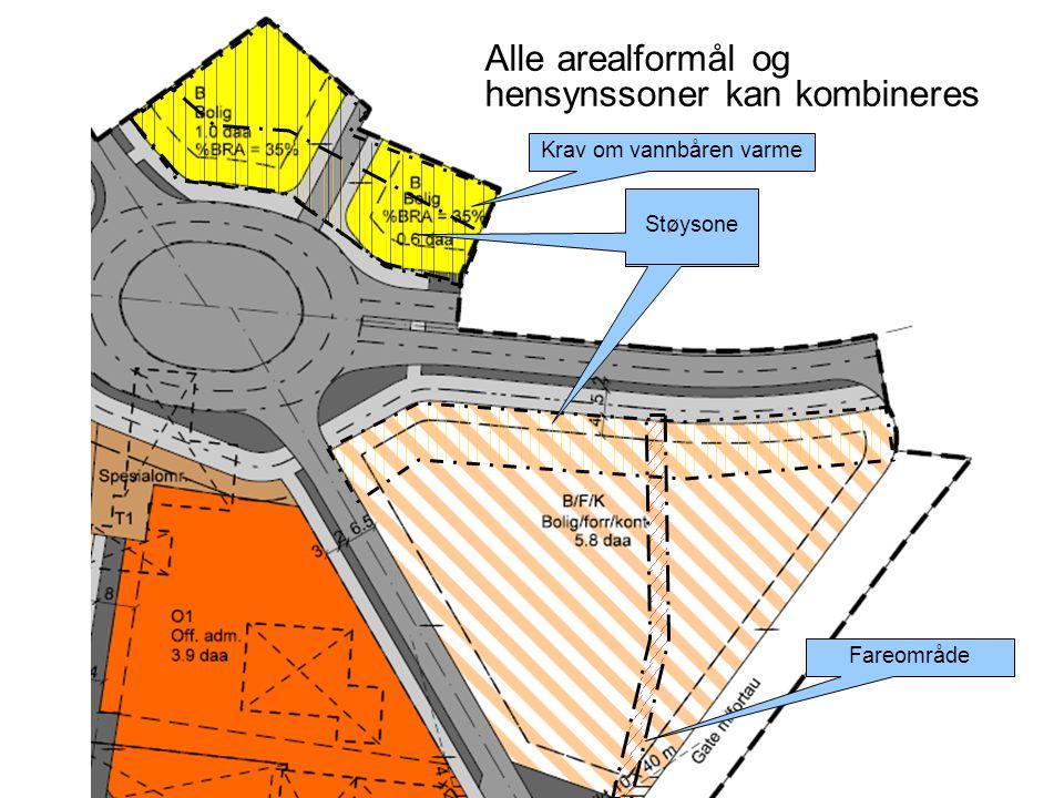 Alle arealformål og hensynssoner kan kombineres Krav om vannbåren varme Støysone Fareområde