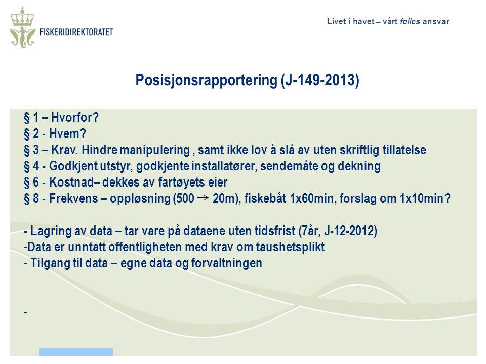 Livet i havet – vårt felles ansvar Posisjonsrapportering (J-149-2013) § 1 – Hvorfor.