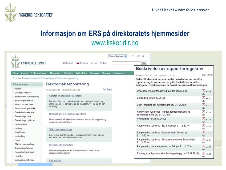 Livet i havet – vårt felles ansvar Informasjon om ERS på direktoratets hjemmesider www.fiskeridir.no www.fiskeridir.no