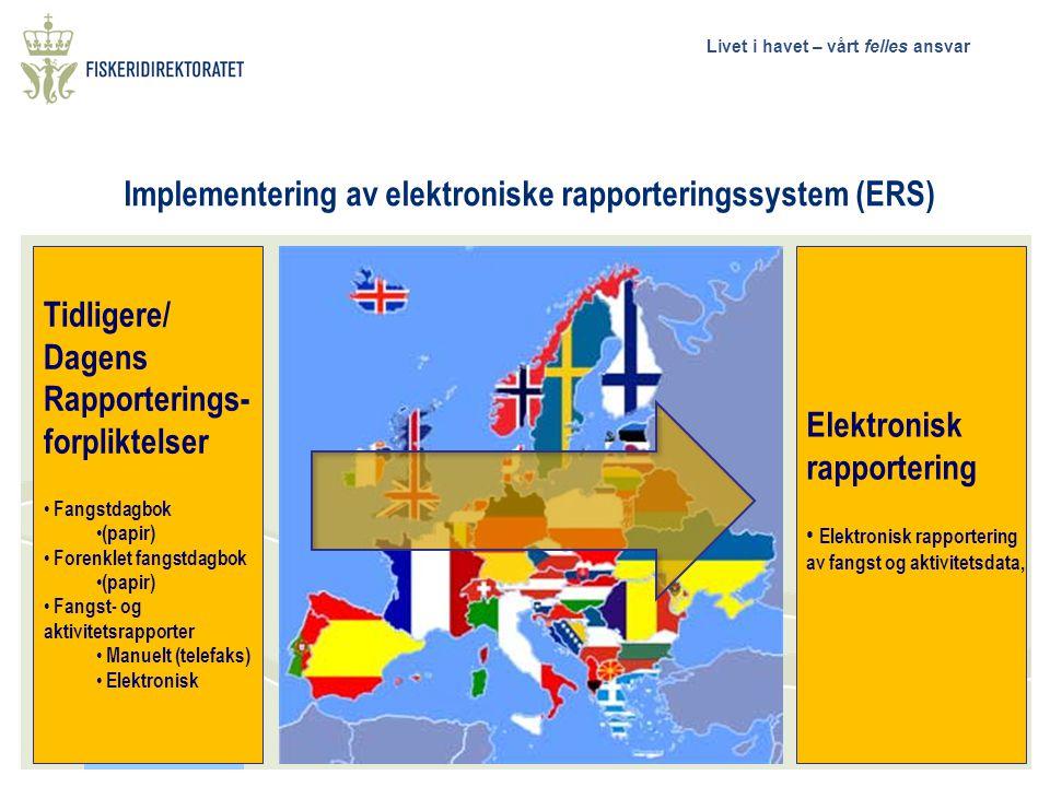 Livet i havet – vårt felles ansvar Kontroll Forenkling og harmonisering ForskningStatistikk Internasjonalt perspektiv Regulering Hvorfor elektronisk rapportering?