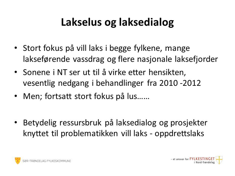 Lakselus og laksedialog Stort fokus på vill laks i begge fylkene, mange lakseførende vassdrag og flere nasjonale laksefjorder Sonene i NT ser ut til å