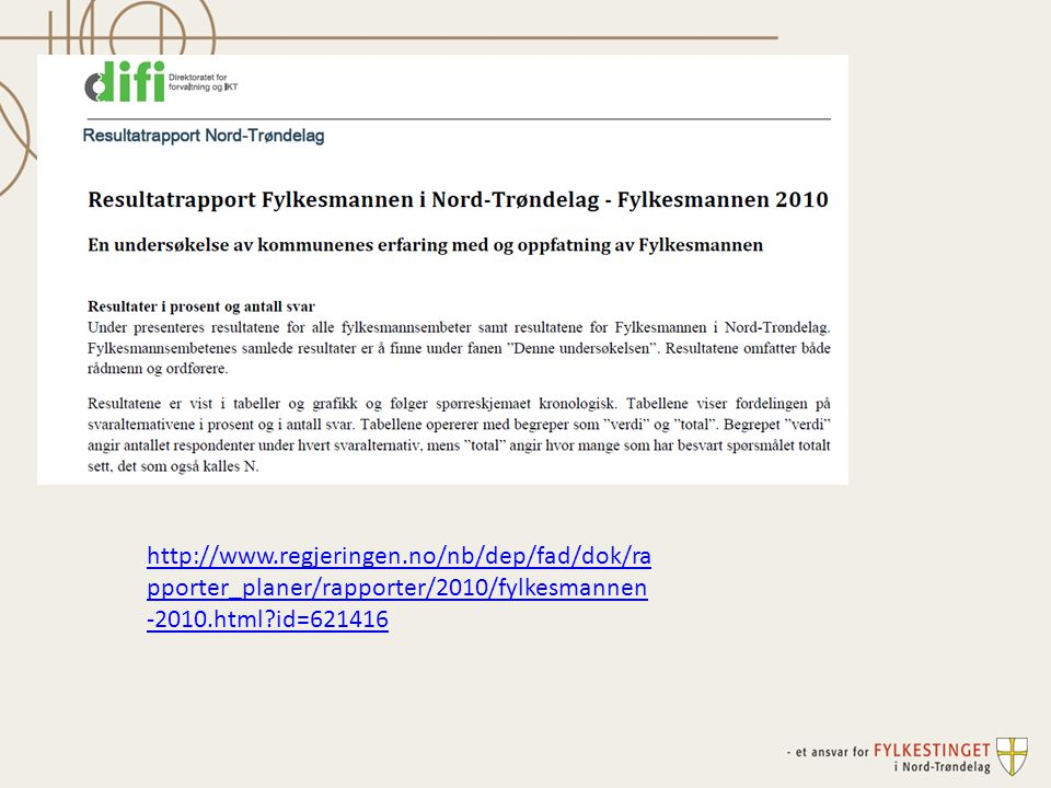 http://www.regjeringen.no/nb/dep/fad/dok/ra pporter_planer/rapporter/2010/fylkesmannen -2010.html id=621416
