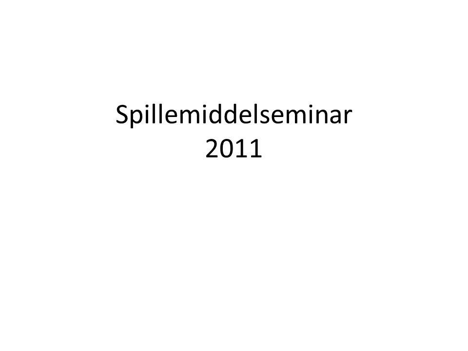 Spillemiddelseminar 2011