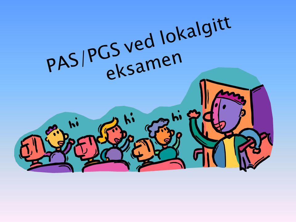 PAS/PGS ved lokalgitt eksamen