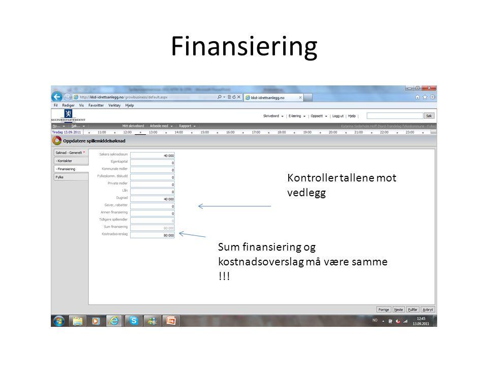 Finansiering Kontroller tallene mot vedlegg Sum finansiering og kostnadsoverslag må være samme !!!