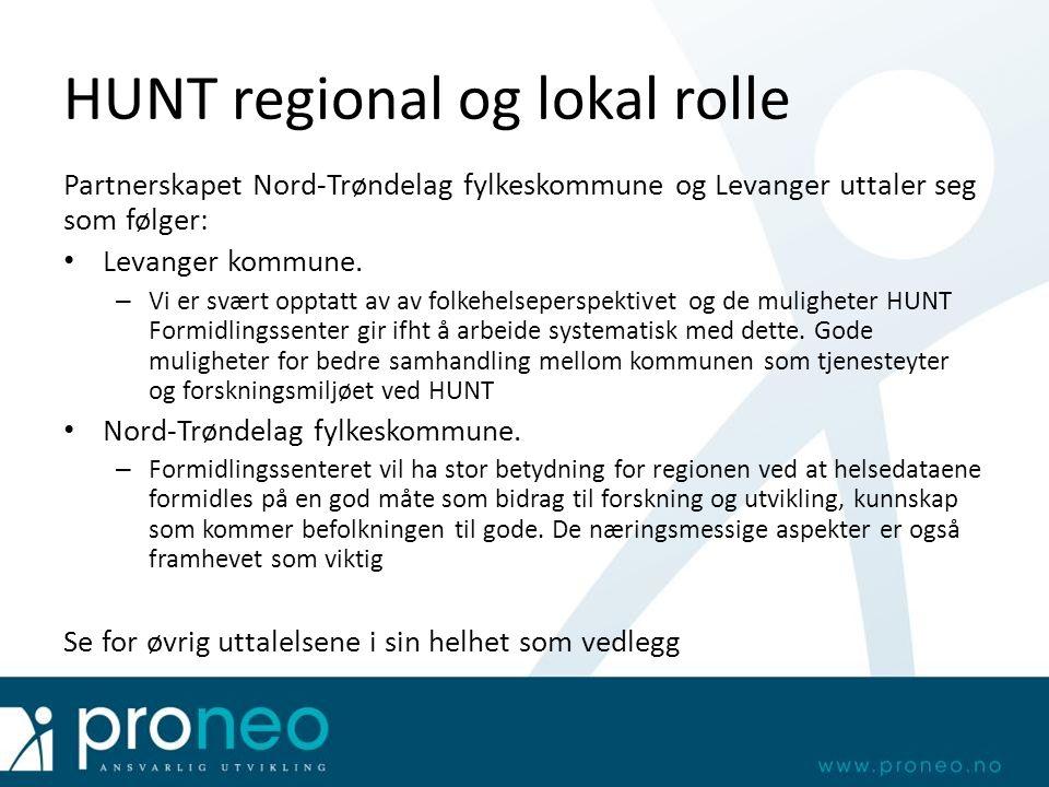 HUNT regional og lokal rolle Partnerskapet Nord-Trøndelag fylkeskommune og Levanger uttaler seg som følger: Levanger kommune. – Vi er svært opptatt av