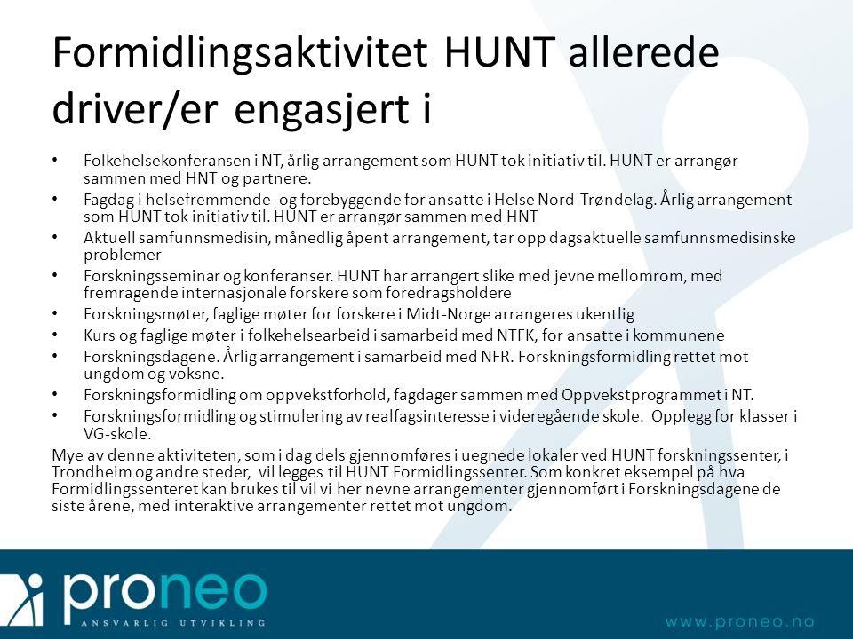 Formidlingsaktivitet HUNT allerede driver/er engasjert i Folkehelsekonferansen i NT, årlig arrangement som HUNT tok initiativ til. HUNT er arrangør sa