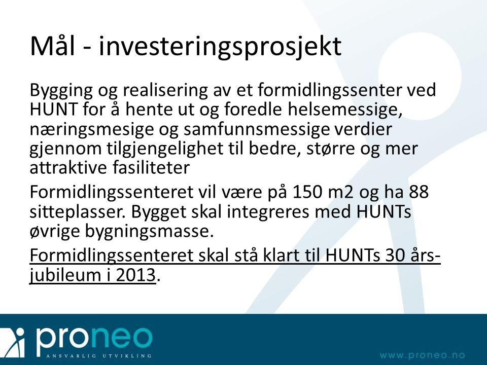 Mål - investeringsprosjekt Bygging og realisering av et formidlingssenter ved HUNT for å hente ut og foredle helsemessige, næringsmesige og samfunnsme