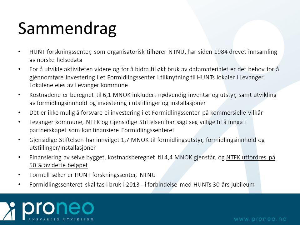 Sammendrag HUNT forskningssenter, som organisatorisk tilhører NTNU, har siden 1984 drevet innsamling av norske helsedata For å utvikle aktiviteten videre og for å bidra til økt bruk av datamaterialet er det behov for å gjennomføre investering i et Formidlingssenter i tilknytning til HUNTs lokaler i Levanger.