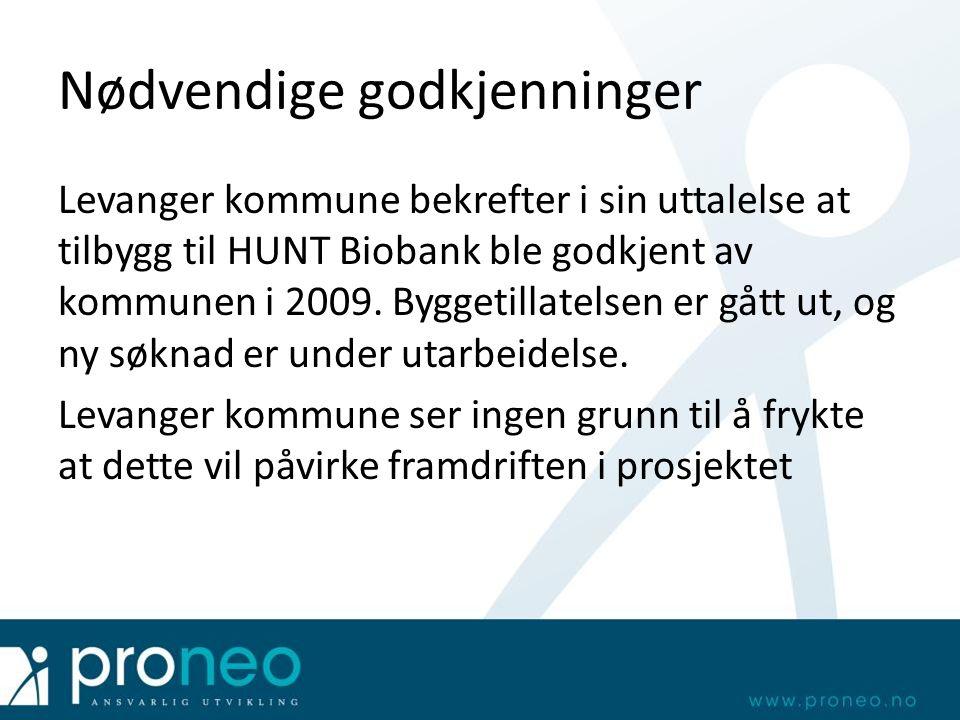 Nødvendige godkjenninger Levanger kommune bekrefter i sin uttalelse at tilbygg til HUNT Biobank ble godkjent av kommunen i 2009. Byggetillatelsen er g
