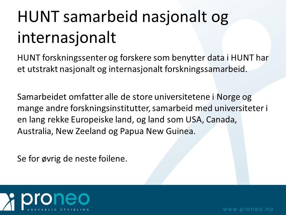 HUNT samarbeid nasjonalt og internasjonalt HUNT forskningssenter og forskere som benytter data i HUNT har et utstrakt nasjonalt og internasjonalt forskningssamarbeid.